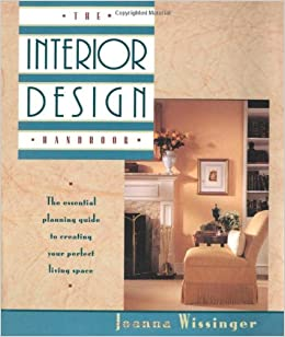 The Interior Design Handbook Essential Planning Guide To Creating Your Perfect Living Space Joanna Wissinger Michael Jonah Altschuler 9780805027150