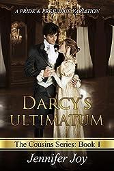 Darcy's Ultimatum: A Pride & Prejudice Variation (The Cousins Book 1)