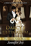 Darcy's Ultimatum: A Pride & Prejudice Variation (The Cousins Book 1)