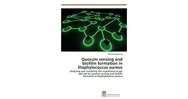 Quorum Sensing and Biofilm Formation in Staphylococcus