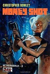 Heavy Metal Pulp: Money Shot: Netherworld Book Three (Netherworld (Heavy Metal))