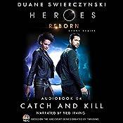 Catch and Kill (Heroes Reborn 4) | Duane Swierczynski