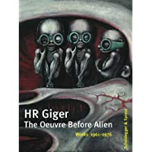 HR Giger - The Oeuvre Before Alien: Works 1961-1976