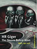 HR Giger : The Oeuvre Before Alien, 1961-1976, , 3858817082