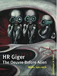 H.R. Giger: The Oeuvre Before