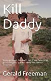 Kill Daddy (Get a Life Book 1)