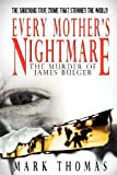 Every Mother's Nightmare - the Murder of James Bulger, Mark Thomas, 1596879327
