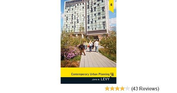 Contemporary Urban Planning (9th Edition): John M  Levy