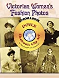 Victorian Women's Fashion Photos CD-ROM and Book (Dover Electronic Clip Art)
