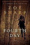zoe sharp - Fourth Day: A Charlie Fox Thriller (Charlie Fox Thrillers)