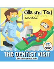 Ollie and Ted - The Dentist Visit: First Time Experiences   Dentist Book For Toddlers   Helping Parents and Carers by Taking Toddlers and Preschool Kids Through the Dentist Visit
