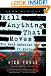 Kill Anything That Moves: The Real Am...