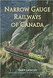 Narrow Gauge Railways of Canada, Omer Lavallee, 1550418300