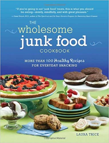 The wholesome junk food cookbook more than 100 healthy recipes for the wholesome junk food cookbook more than 100 healthy recipes for everyday snacking laura trice 9780762438013 books amazon forumfinder Images