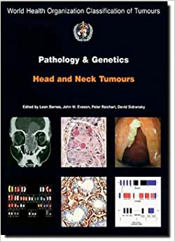 Book Pathology and Genetics of Head and Neck Tumours (IARC WHO Classification of Tumours) by The International Agency for Research on Cancer (2005-03-01)