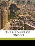 The Bird-Life of London, Charles Dixon, 1149301112
