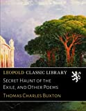 img - for Secret Haunt of the Exile, and Other Poems book / textbook / text book