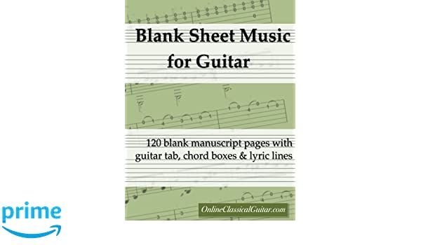 Amazon.com: Blank Sheet Music for Guitar: 120 blank manuscript pages with guitar tab, chord boxes and lyric lines (9781540407092): Matthew Ellul, ...