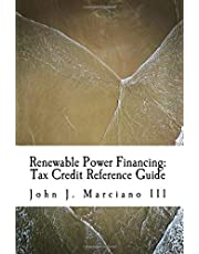 Renewable Power Financing: Tax Credit Reference Guide