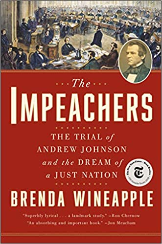 The Impeachers: The Trial of Andrew Johnson and the Dream of ...