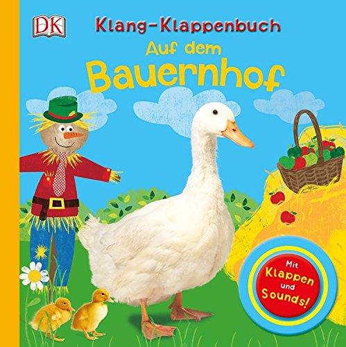 Klang-Klappenbuch. Auf dem Bauernhof: Mit Klappen und Sounds
