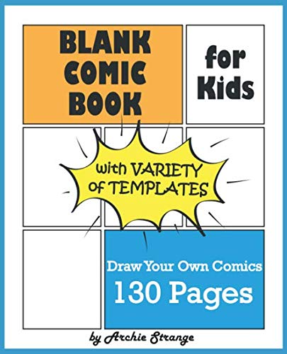 Blank Comic Book for Kids with Variety of Templates: Draw Your Own Comics – Express Your Kids or Teens Talent and…