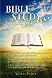 Bible Study Made Simple!, Wesley Pierce, 1574725009
