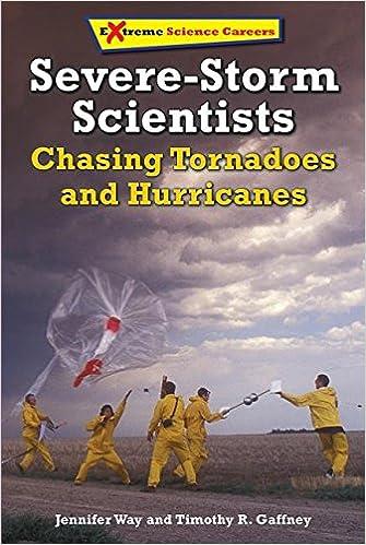 Severe-storm Scientists: Chasing Tornadoes And Hurricanes por Jennifer Way Gratis