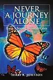 Never a Journey Alone, Terri R. Johnson, 1477116834