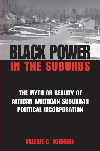 Search : Black Power in the Suburbs: The Myth or Reality of African-American Suburban Political Incorporation (Suny Series in African American Studies)
