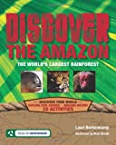 Discover the Amazon: The World's Largest Rainforest (Discover Your World)