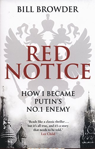 Red Notice: How I Became Putin's No. 1 Enemy by Browder, Bill (2015) Paperback