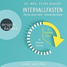 Intervallfasten: Für ein langes Leben - schlank und gesund Hörbuch von Petra Bracht Gesprochen von: Ulrike Hübschmann