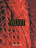 img - for Velvet: History, Techniques, Fashions book / textbook / text book