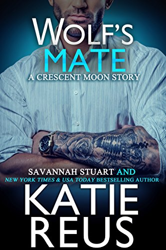 **Wolf's Mate by Katie Reus and Savannah Stuart
