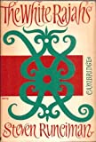 White Rajahs. op, Runciman, Steven, 0521061687