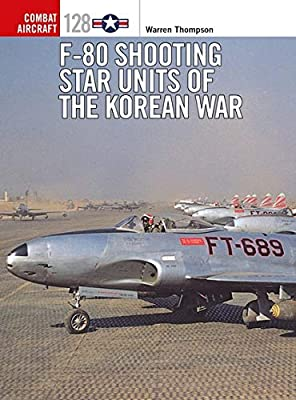 F-80 Shooting Star Units of the Korean War (Combat Aircraft)
