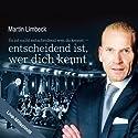 Es ist nicht entscheidend wen du kennst - entscheidend ist, wer dich kennt Hörbuch von Martin Limbeck Gesprochen von: Martin Limbeck