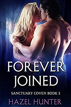 Forever Joined (Book 5 of Sanctuary Coven): A Serial MMF Shifter Romance by [Hunter, Hazel]