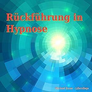 Rückführung in Hypnose Hörbuch