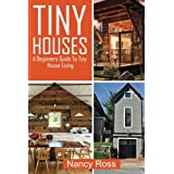 Tiny Houses: A Beginners Guide To Tiny House Living
