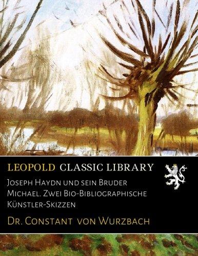 Download Joseph Haydn und sein Bruder Michael. Zwei Bio-Bibliographische Künstler-Skizzen (German Edition) pdf epub