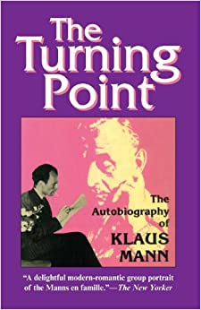Book The Turning Point: Thirty-Five Years in this Century, the Autobiography of Klaus Mann