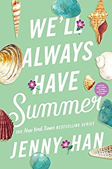 We'll Always Have Summer (The Summer I Turned Pretty Book 3) by [Han, Jenny]