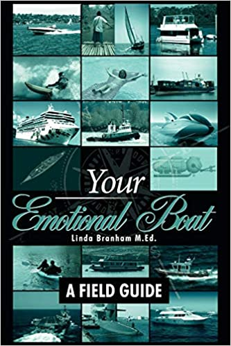 Your Emotional Boat: A Field Guide
