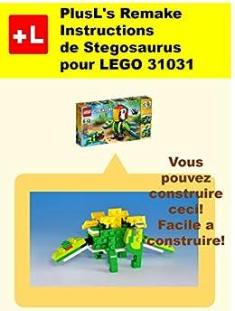 Plusl 39 s remake instructions de stegosaurus pour lego 31031 for Construire vos propres plans