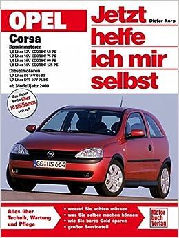 Diesel Neu! Reparaturanleitung Opel Corsa C Meriva 58-125 Ps Benzin