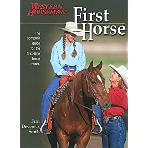 First Horse: The Complete Guide for the First-Time Horse Owner 14