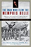 The Man Who Flew the Memphis Belle: Memoir of a WWII Bomber Pilot