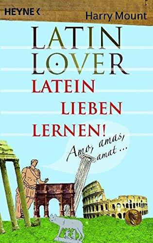 Latin Lover: Latein lieben lernen!
